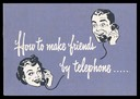Northwestern Bell Telephone Company / How to Make Friends By Telephone