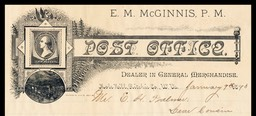 E. M. McGinnis, Postmaster and Dealer in General Merchandise