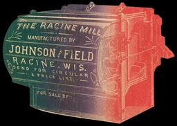 Johnson & Field / The Racine Mill