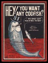 Hey! You Want Any Codfish